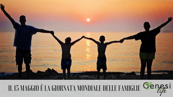 Il 15 maggio è la Giornata Mondiale delle Famiglie